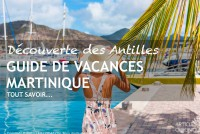 Guide de vacances Martinique
